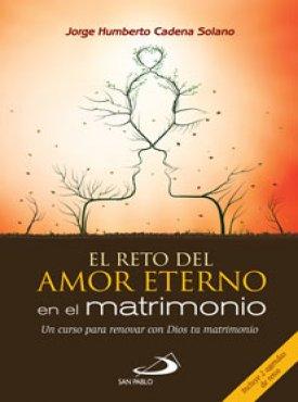 El Reto Del Amor Eterno En El Matrimonio Libreria San Pablo